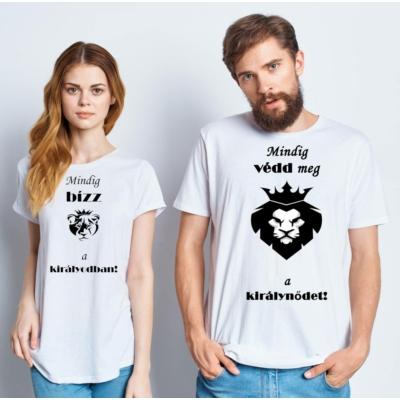 mindig bízz a királyodban / királynődben póló
